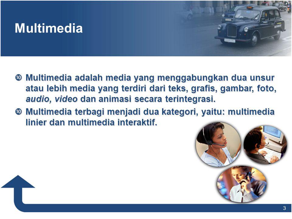 Multimedia  Multimedia adalah media yang menggabungkan dua unsur atau lebih media yang terdiri dari teks, grafis, gambar, foto, audio, video dan anim