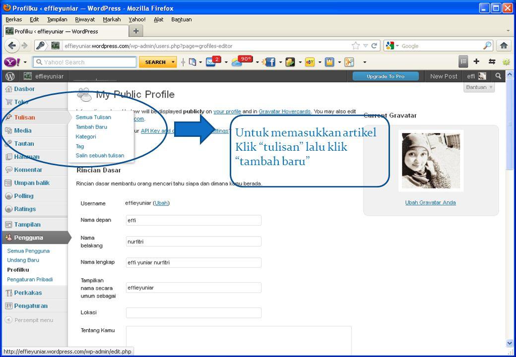 "Untuk memasukkan artikel Klik ""tulisan"" lalu klik ""tambah baru"""