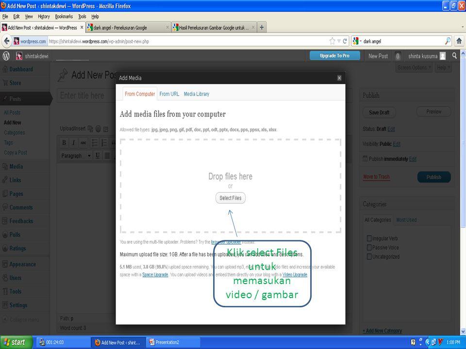 Klik select Files untuk memasukan video / gambar