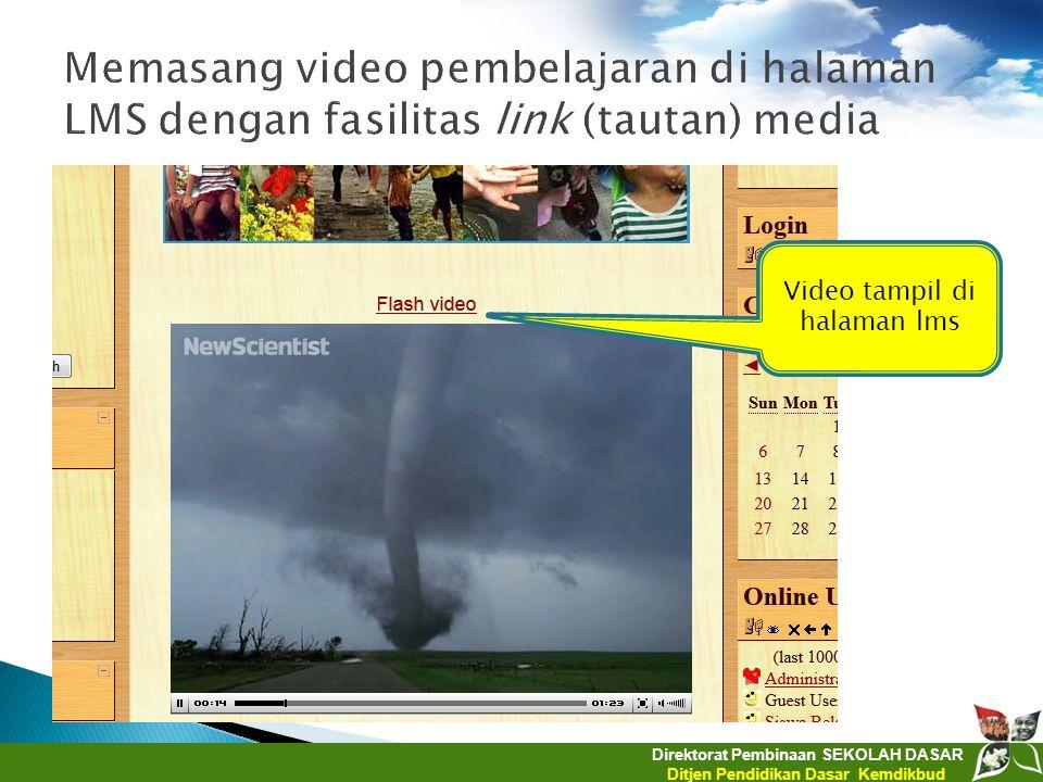 Direktorat Pembinaan SEKOLAH DASAR Ditjen Pendidikan Dasar Kemdikbud Video tampil di halaman lms