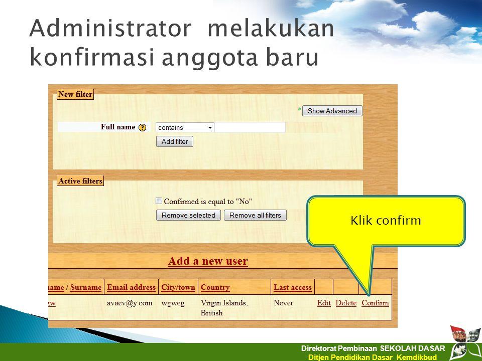 Direktorat Pembinaan SEKOLAH DASAR Ditjen Pendidikan Dasar Kemdikbud Klik confirm