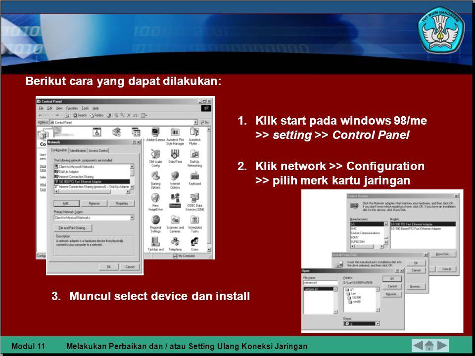 4. Seting konfigurasi (penginstalan driver kartu jaringan, pemilihan Protocol,Pengisian IP Address, subnet mask dan workgroup. Apabila secara hardware