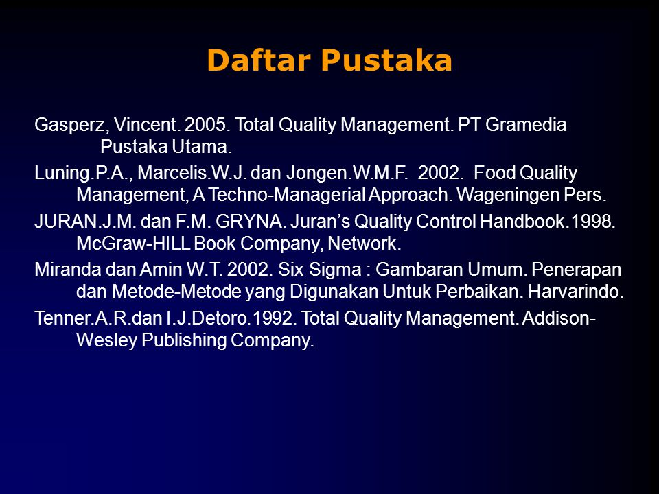 Daftar Pustaka Gasperz, Vincent.2005. Total Quality Management.