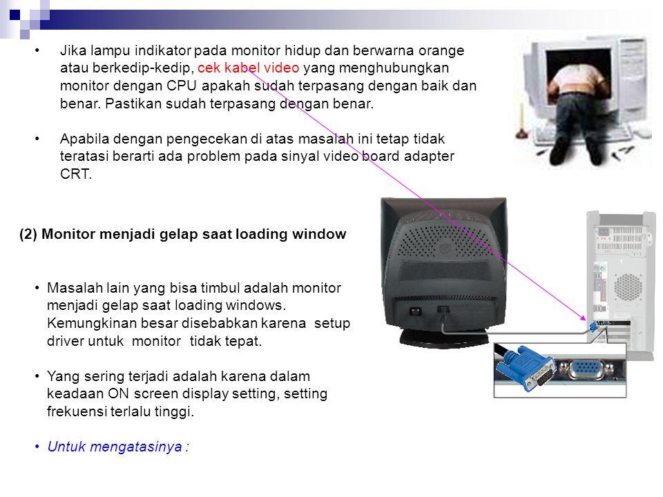 d) Monitor Monitor merupakan komponen output yang digunakan untuk menampilkan teks atau gambar ke layar sehingga dapat dinikmati oleh pemakai. Kerusak