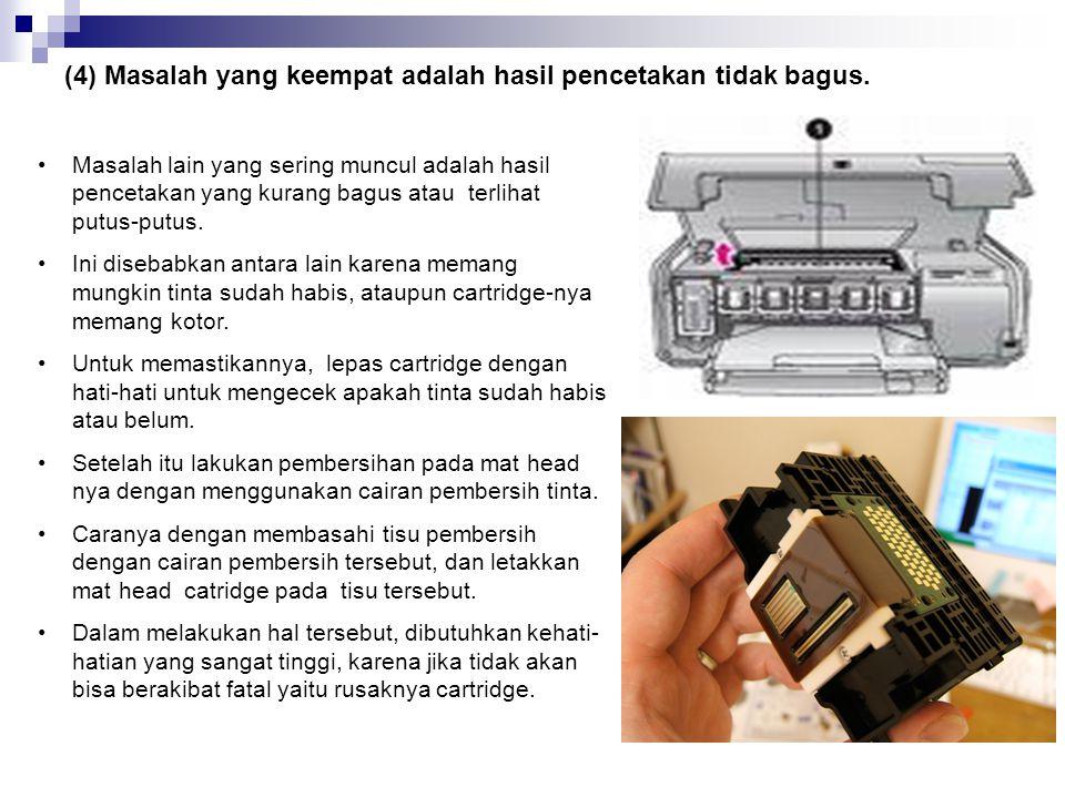(3) Masalah yang ketiga kertas pada printer macet •Kertas macet pada printer yang biasa disebut dengan paper jam dapat terjadi karena tumpukan kertas