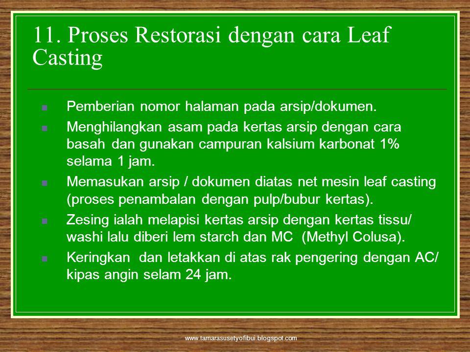www.tamarasusetyofibui.blogspot.com 11. Proses Restorasi dengan cara Leaf Casting  Pemberian nomor halaman pada arsip/dokumen.  Menghilangkan asam p