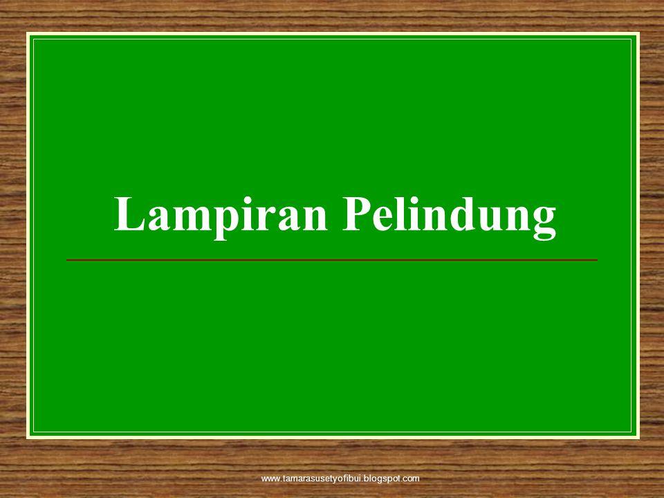 www.tamarasusetyofibui.blogspot.com Lampiran Pelindung