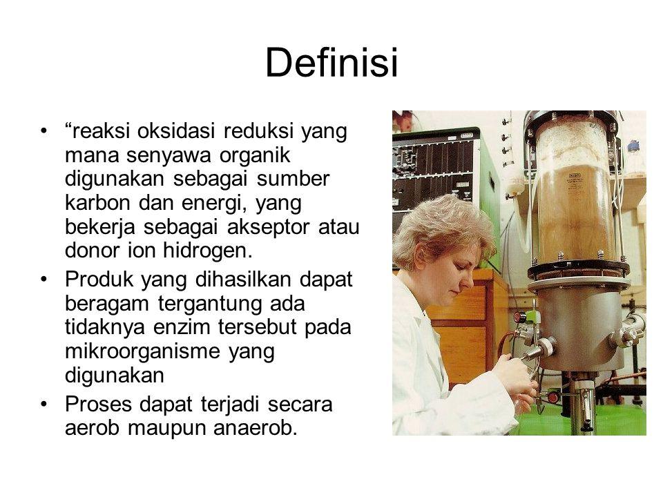 """Definisi •""""reaksi oksidasi reduksi yang mana senyawa organik digunakan sebagai sumber karbon dan energi, yang bekerja sebagai akseptor atau donor ion"""