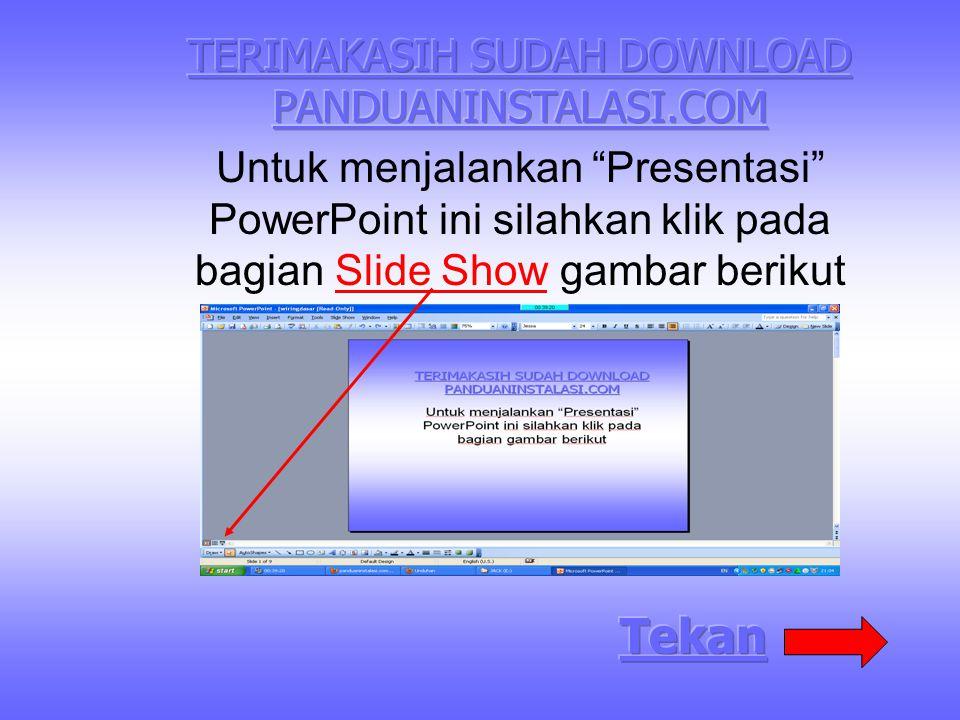 """Untuk menjalankan """"Presentasi"""" PowerPoint ini silahkan klik pada bagian Slide Show gambar berikut"""