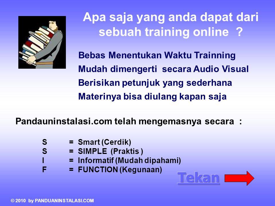 Apa saja yang anda dapat dari sebuah training online ? Bebas Menentukan Waktu Trainning Pandauninstalasi.com telah mengemasnya secara : S= Smart (Cerd