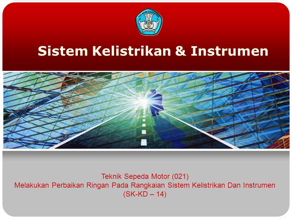 Sistem Kelistrikan & Instrumen Teknik Sepeda Motor (021) Melakukan Perbaikan Ringan Pada Rangkaian Sistem Kelistrikan Dan Instrumen (SK-KD – 14)