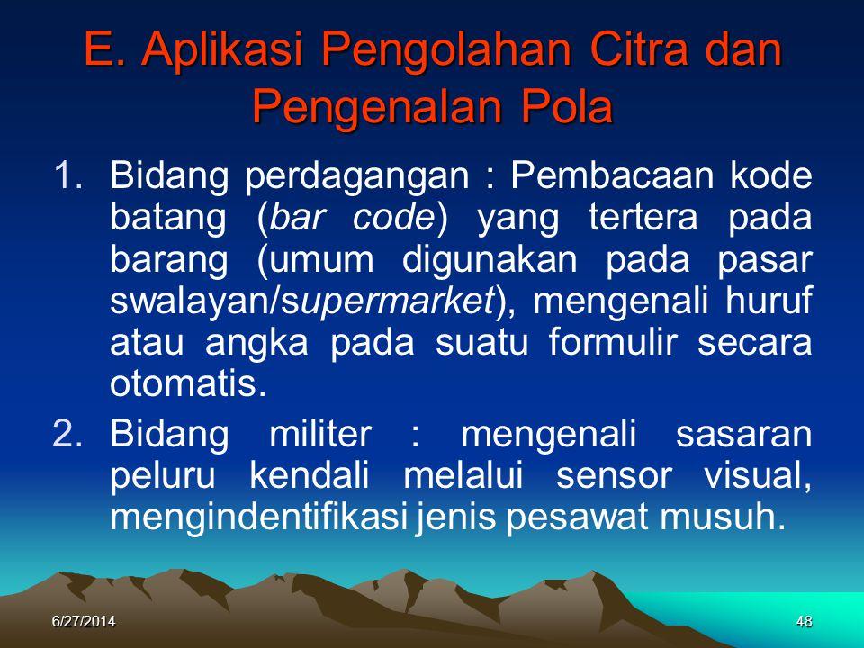 E. Aplikasi Pengolahan Citra dan Pengenalan Pola 1.Bidang perdagangan : Pembacaan kode batang (bar code) yang tertera pada barang (umum digunakan pada