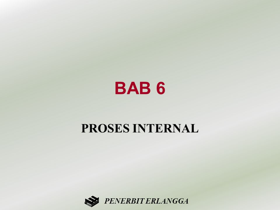 BAB 6 PROSES INTERNAL PENERBIT ERLANGGA