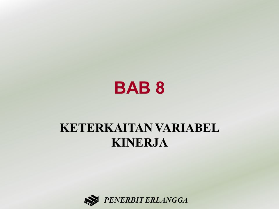 BAB 8 KETERKAITAN VARIABEL KINERJA PENERBIT ERLANGGA