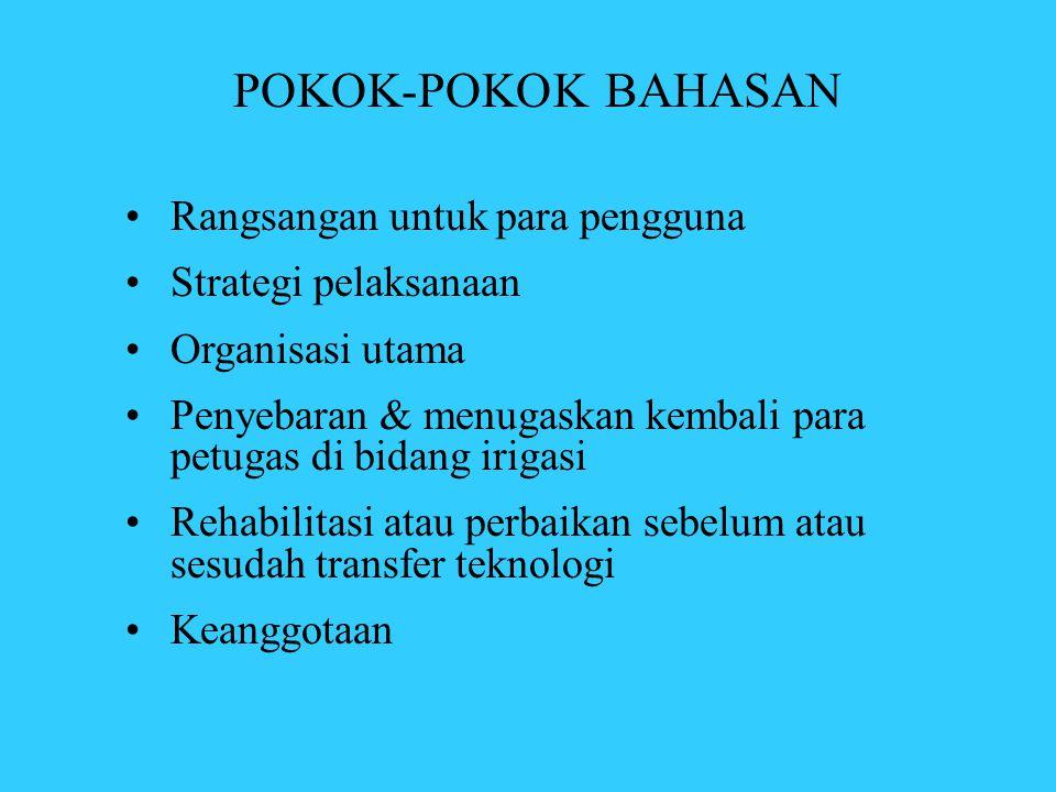 POKOK-POKOK BAHASAN •Rangsangan untuk para pengguna •Strategi pelaksanaan •Organisasi utama •Penyebaran & menugaskan kembali para petugas di bidang ir