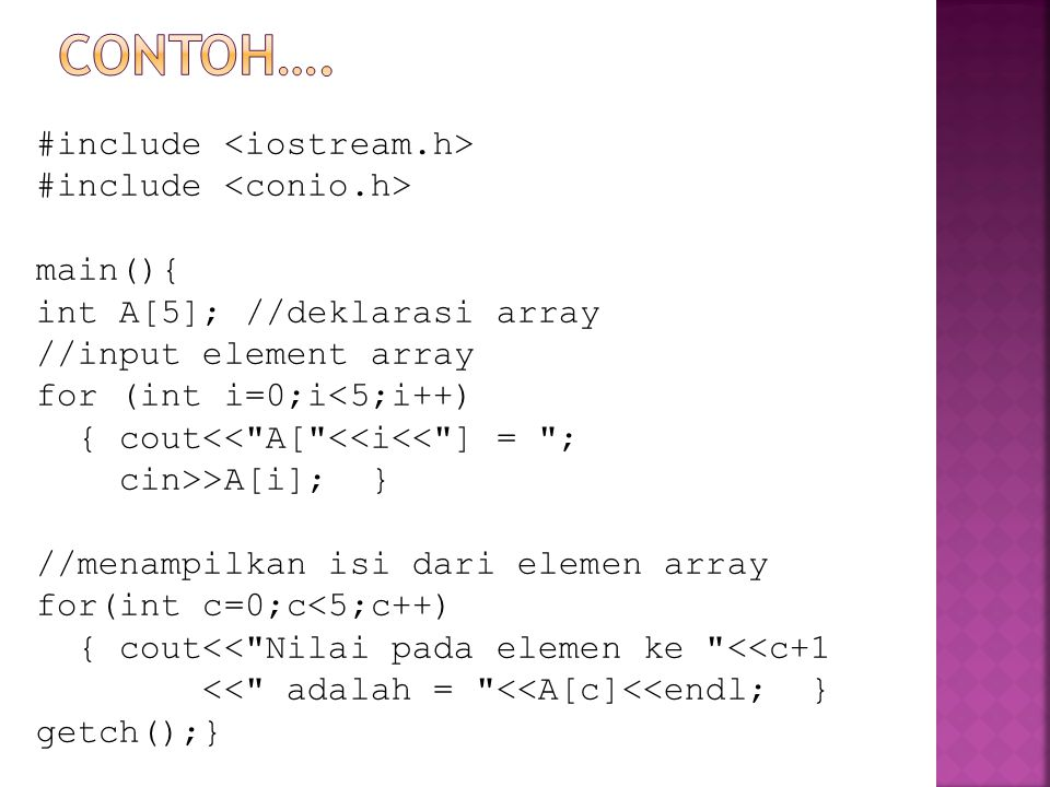 #include main(){ int A[5]; //deklarasi array //input element array for (int i=0;i<5;i++) { cout<<