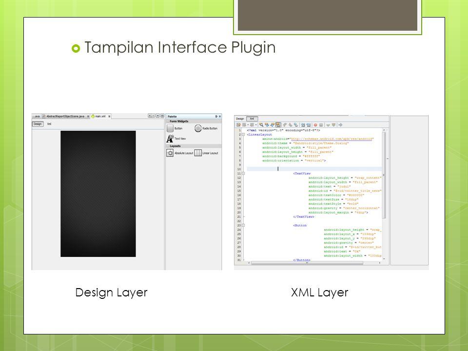  Tampilan Interface Plugin Design Layer XML Layer