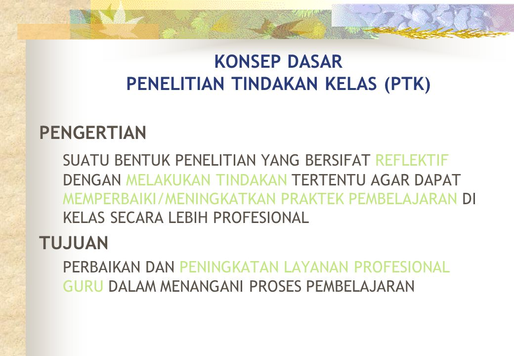 MERENCANAKAN PTK A.MENETAPKAN FOKUS MASALAH 1.