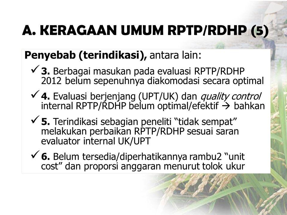 Penyebab (terindikasi), antara lain:  3. Berbagai masukan pada evaluasi RPTP/RDHP 2012 belum sepenuhnya diakomodasi secara optimal  4. Evaluasi berj