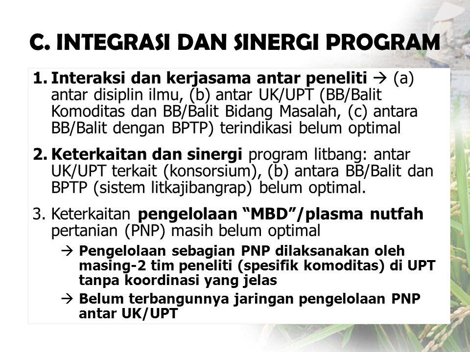 1.Interaksi dan kerjasama antar peneliti  (a) antar disiplin ilmu, (b) antar UK/UPT (BB/Balit Komoditas dan BB/Balit Bidang Masalah, (c) antara BB/Balit dengan BPTP) terindikasi belum optimal 2.Keterkaitan dan sinergi program litbang: antar UK/UPT terkait (konsorsium), (b) antara BB/Balit dan BPTP (sistem litkajibangrap) belum optimal.