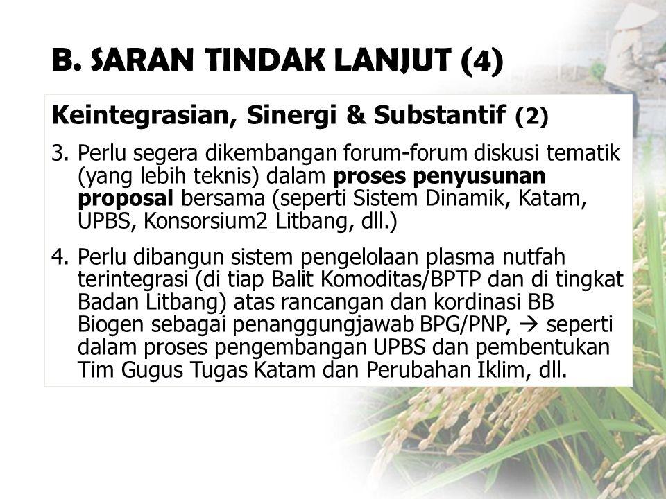 Keintegrasian, Sinergi & Substantif (2) 3.Perlu segera dikembangan forum-forum diskusi tematik (yang lebih teknis) dalam proses penyusunan proposal be