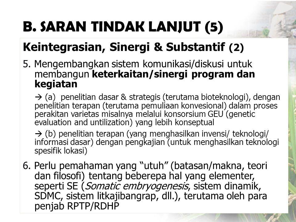 Keintegrasian, Sinergi & Substantif (2) 5. Mengembangkan sistem komunikasi/diskusi untuk membangun keterkaitan/sinergi program dan kegiatan  (a) pene