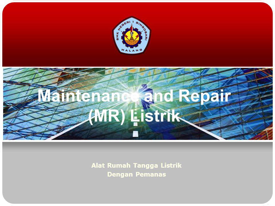 Alat Rumah Tangga Listrik Dengan Pemanas Maintenance and Repair (MR) Listrik