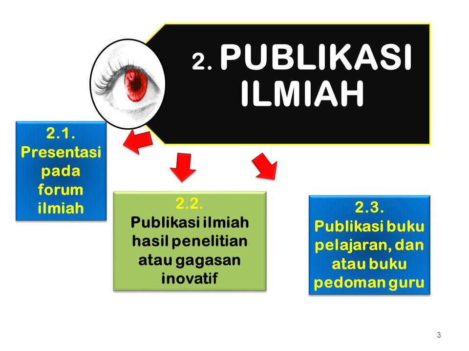 2 1. Pengembangan Diri 2. Publikasi Ilmiah3. Karya Inovatif Pengembangan Keprofesian Berkelanjutan (PKB)