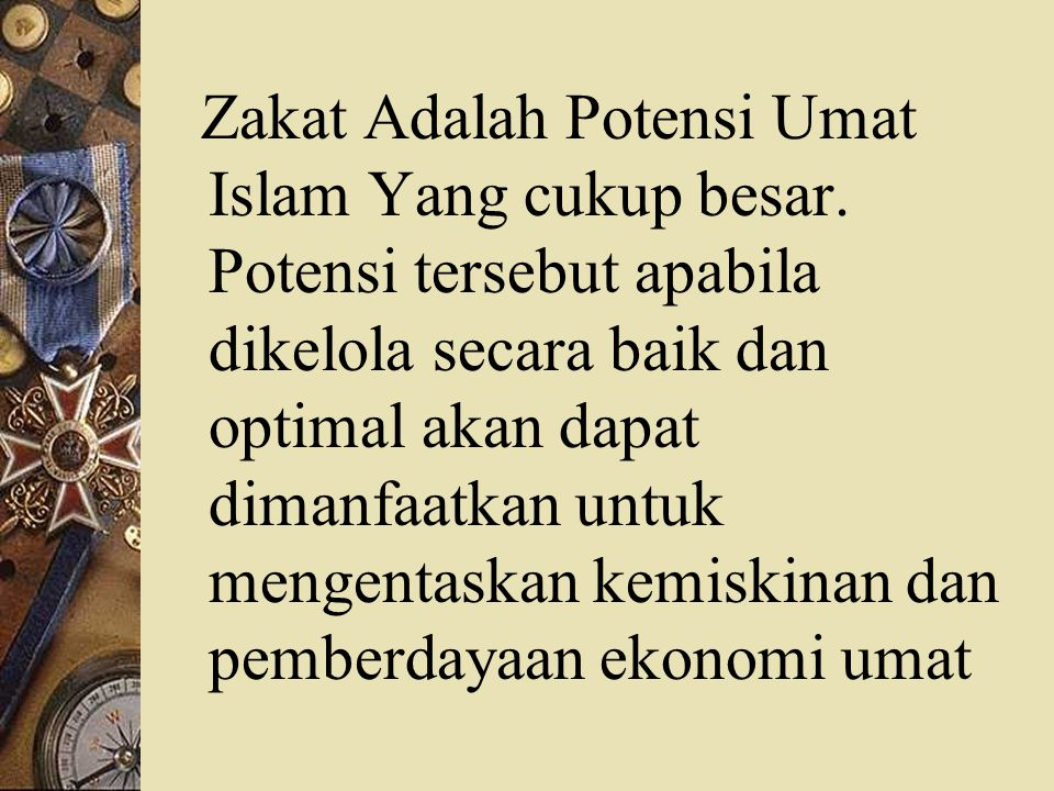 Zakat Adalah Potensi Umat Islam Yang cukup besar.