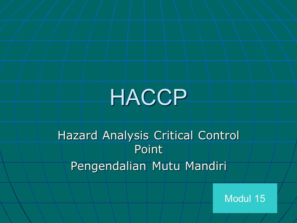 HACCP Hazard Analysis Critical Control Point Pengendalian Mutu Mandiri Modul 15