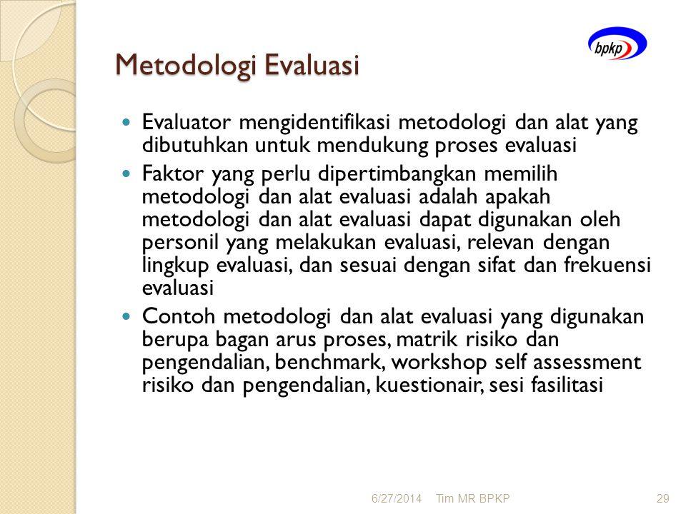 Metodologi Evaluasi  Evaluator mengidentifikasi metodologi dan alat yang dibutuhkan untuk mendukung proses evaluasi  Faktor yang perlu dipertimbangk