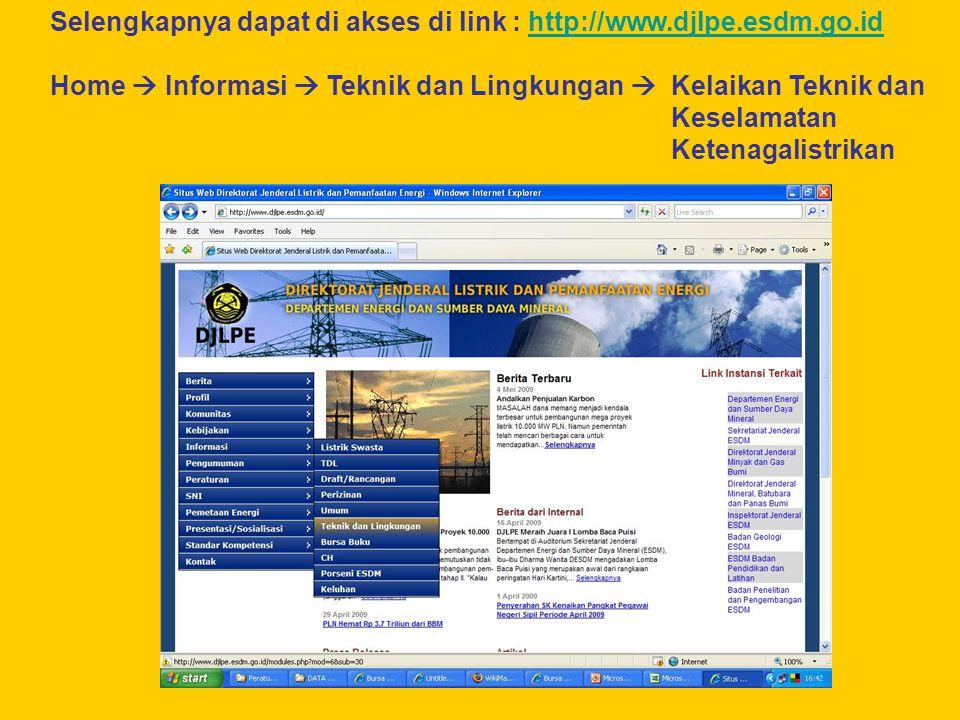 Selengkapnya dapat di akses di link : http://www.djlpe.esdm.go.idhttp://www.djlpe.esdm.go.id Home  Informasi  Teknik dan Lingkungan  Kelaikan Tekni