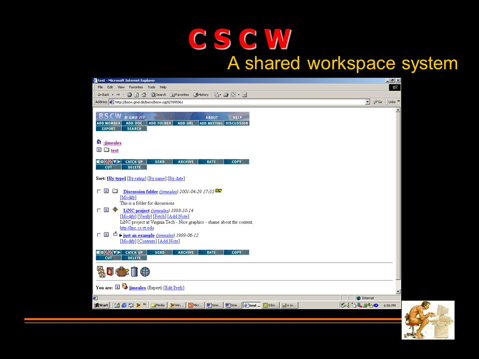 A shared workspace system C S C W