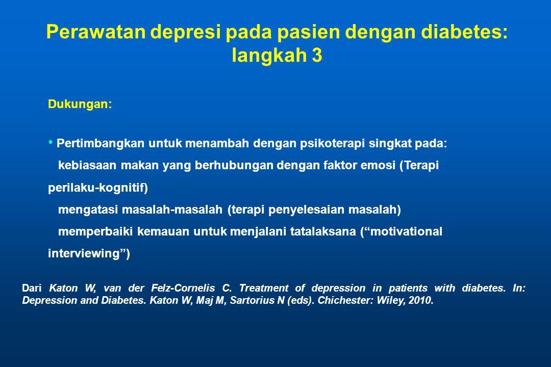 Dukungan: • Pertimbangkan untuk menambah dengan psikoterapi singkat pada: kebiasaan makan yang berhubungan dengan faktor emosi (Terapi perilaku-kognit