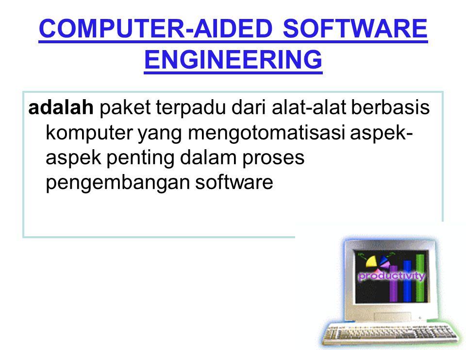 COMPUTER-AIDED SOFTWARE ENGINEERING adalah paket terpadu dari alat-alat berbasis komputer yang mengotomatisasi aspek- aspek penting dalam proses penge