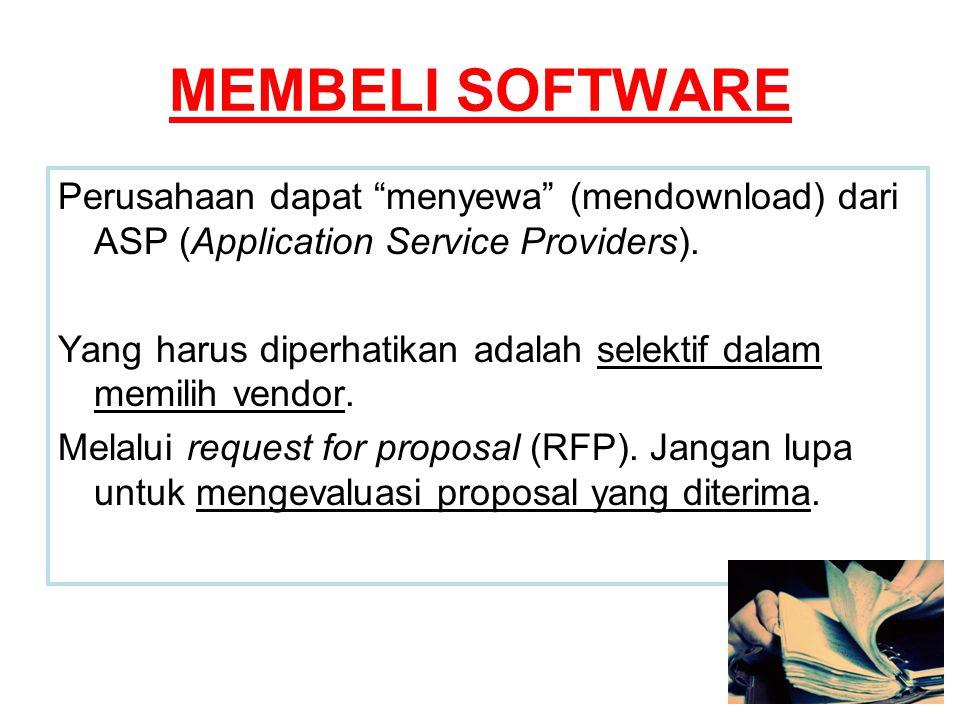 """MEMBELI SOFTWARE Perusahaan dapat """"menyewa"""" (mendownload) dari ASP (Application Service Providers). Yang harus diperhatikan adalah selektif dalam memi"""