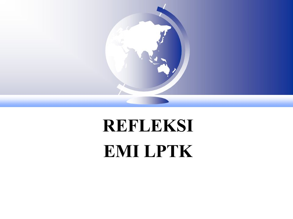 REFLEKSI EMI LPTK