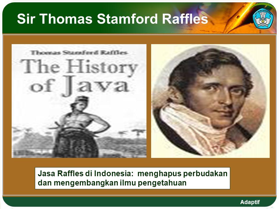 Adaptif Sir Thomas Stamford Raffles Jasa Raffles di Indonesia: menghapus perbudakan dan mengembangkan ilmu pengetahuan