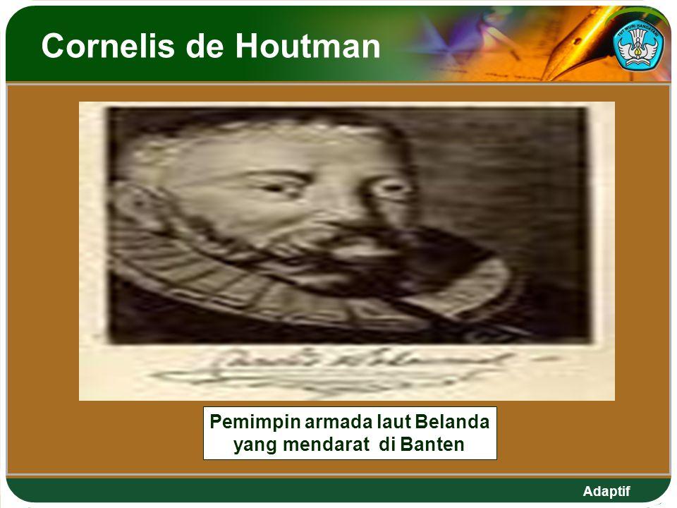 Adaptif Cornelis de Houtman Pemimpin armada laut Belanda yang mendarat di Banten