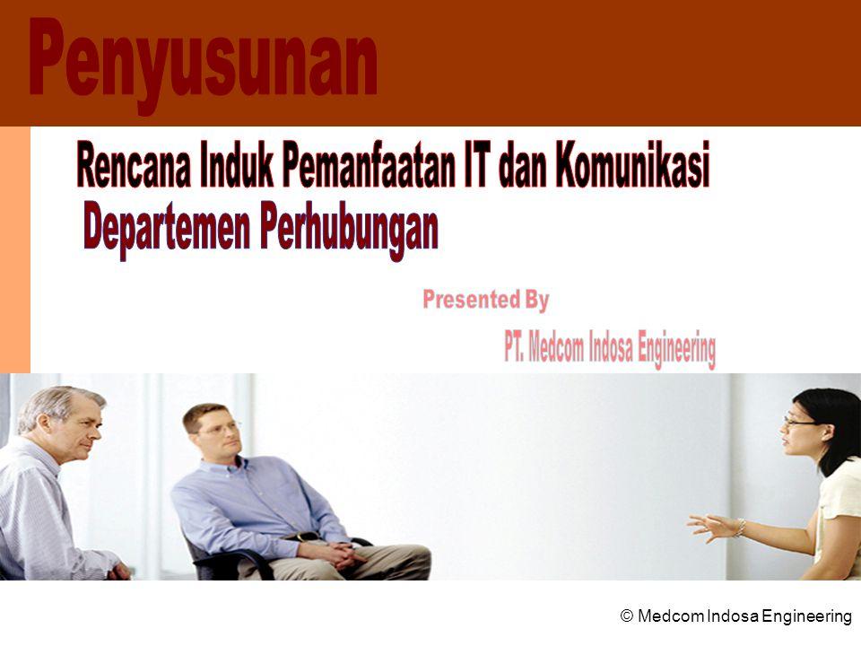 © Medcom Indosa Engineering Jaringan Pusat INTRANET Jaringan Pendukung EXTRANET.