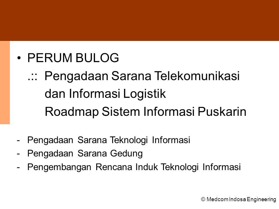 © Medcom Indosa Engineering Prioritas Pengembangan