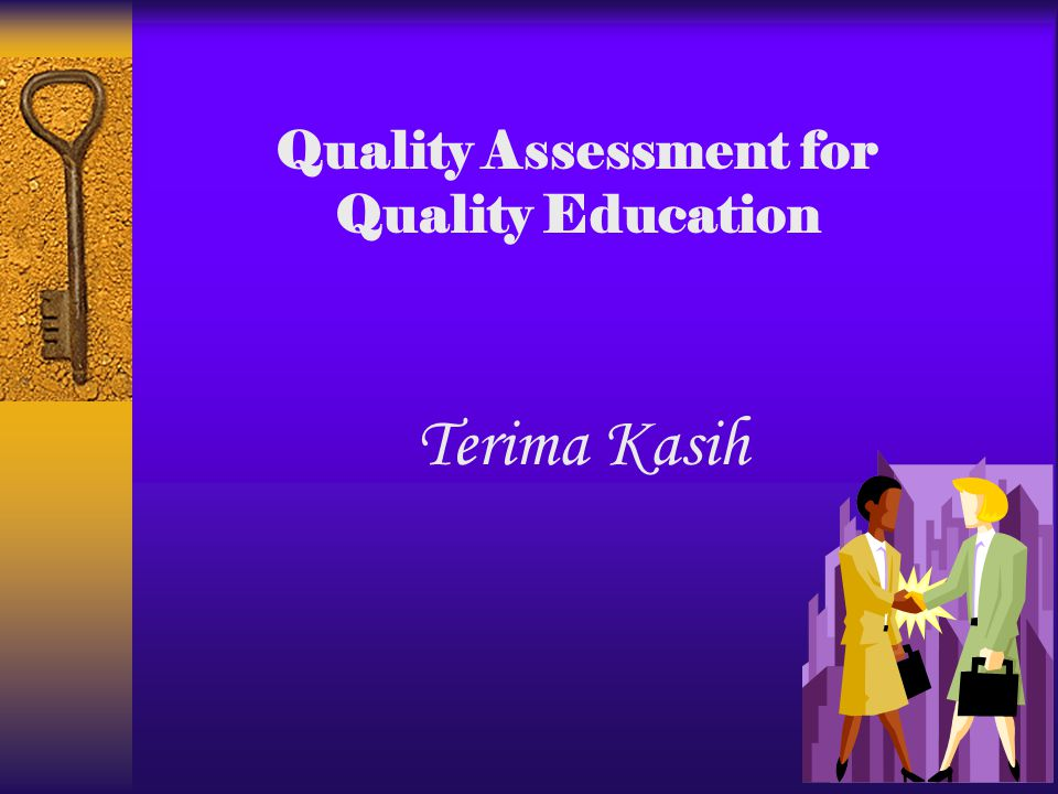 Terima Kasih Quality Assessment for Quality Education