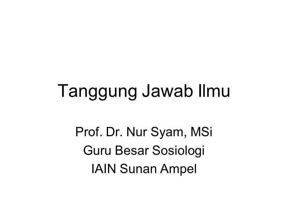 Tanggung Jawab Ilmu Prof. Dr. Nur Syam, MSi Guru Besar Sosiologi IAIN Sunan Ampel