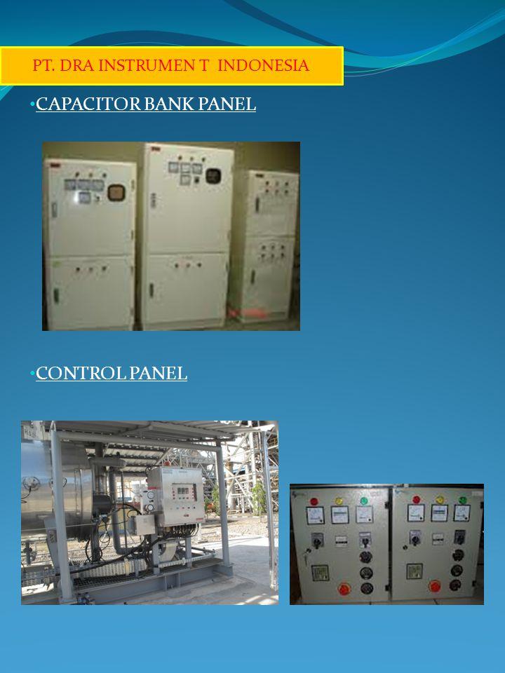• CAPACITOR BANK PANEL • CONTROL PANEL PT. DRA INSTRUMEN T INDONESIA