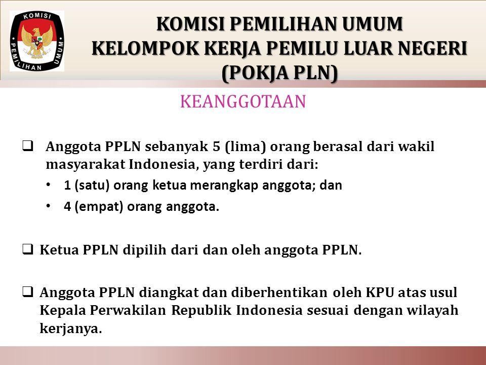  Anggota PPLN sebanyak 5 (lima) orang berasal dari wakil masyarakat Indonesia, yang terdiri dari: • 1 (satu) orang ketua merangkap anggota; dan • 4 (empat) orang anggota.