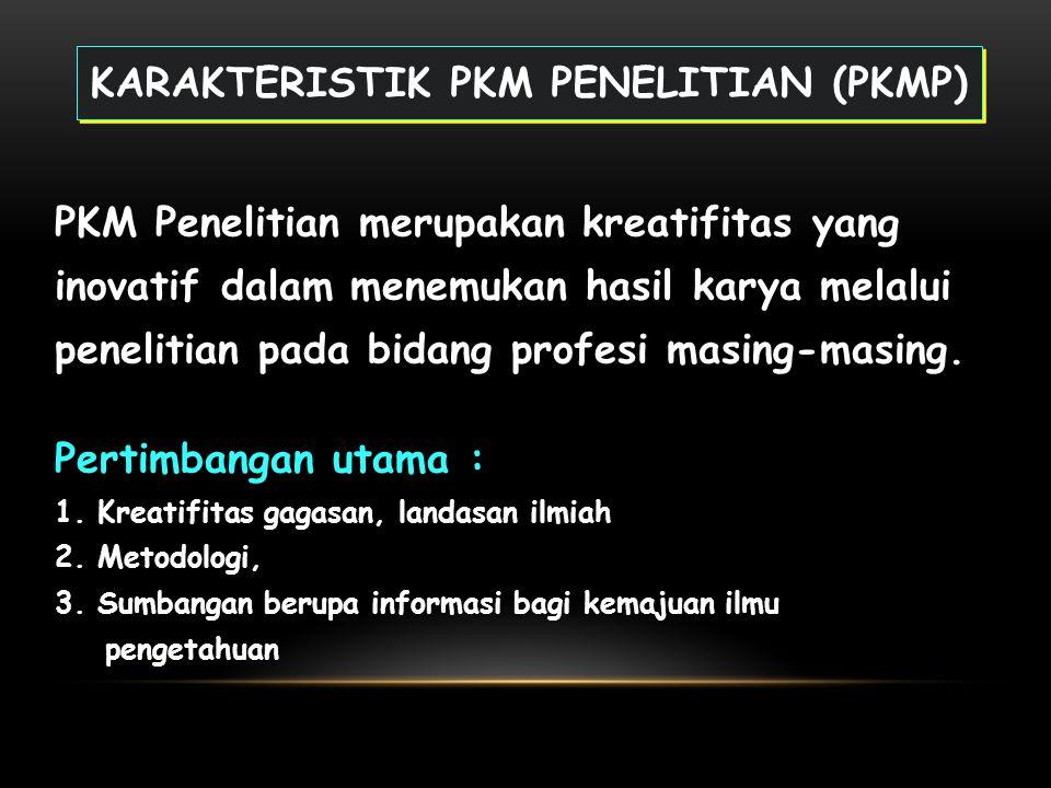 PKM-PENELITIAN Merupakan program penelitian yang bertujuan antara lain: untuk mengidentifikasi faktor penentu mutu produk, menemukan hubungan sebab-ak