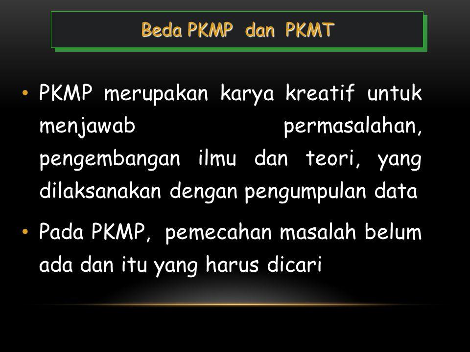 KARAKTERISTIK PKMT • PKMT mewajibkan mahasiswa bertukar pikiran dengan mitra, karena produk PKMT merupakan solusi atas persoalan yang diprioritaskan m