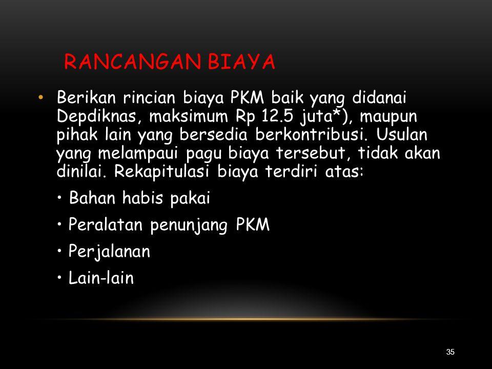JADWAL KEGIATAN PROGRAM 34 • Buatlah jadwal kegiatan PKM yang meliputi rinci kegiatan persiapan, pelaksanaan dan penyusunan laporan dalam bentuk Bar-c