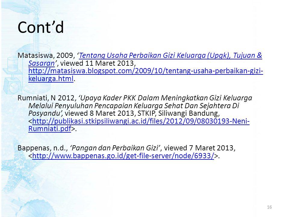 Cont'd Matasiswa, 2009, 'Tentang Usaha Perbaikan Gizi Keluarga (Upgk), Tujuan & Sasaran', viewed 11 Maret 2013, http://matasiswa.blogspot.com/2009/10/