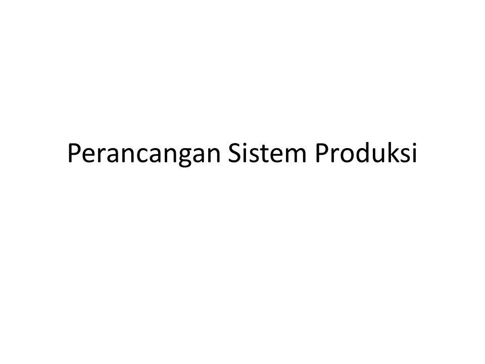Perancangan Sistem Produksi